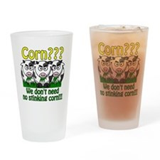 We Dont Need No Stinking Corn Drinking Glass
