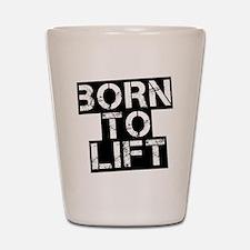 born-to-lif-bt Shot Glass