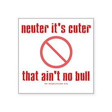 "NeuterIsCuterDRK Square Sticker 3"" x 3"""