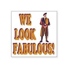 "Swiss Guard We Look Fabulou Square Sticker 3"" x 3"""