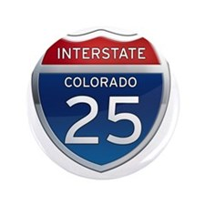 "Interstate 25 - Colorado 3.5"" Button"