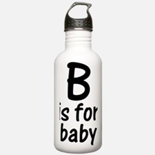 b is for baby Water Bottle