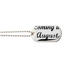 coming in august Dog Tags