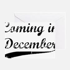 coming in december Greeting Card