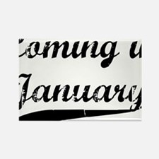 coming in january Rectangle Magnet