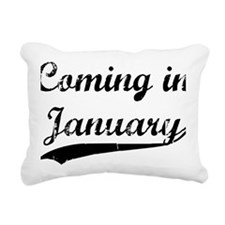 coming in january Rectangular Canvas Pillow