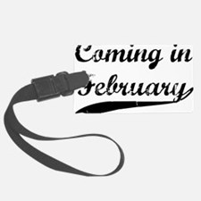 coming in february Luggage Tag