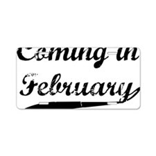 coming in february Aluminum License Plate