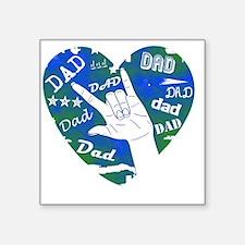 "dad_sign_3 Square Sticker 3"" x 3"""
