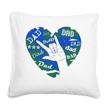 dad_sign_3 Square Canvas Pillow