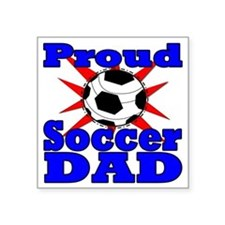 "proud soccer dad Square Sticker 3"" x 3"""
