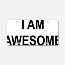 I am Awesome Aluminum License Plate