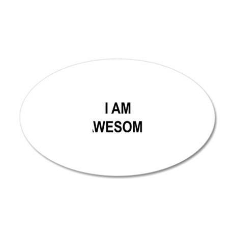 I am Awesome 20x12 Oval Wall Decal