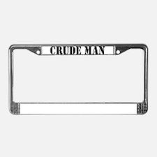 Crude Man License Plate Frame