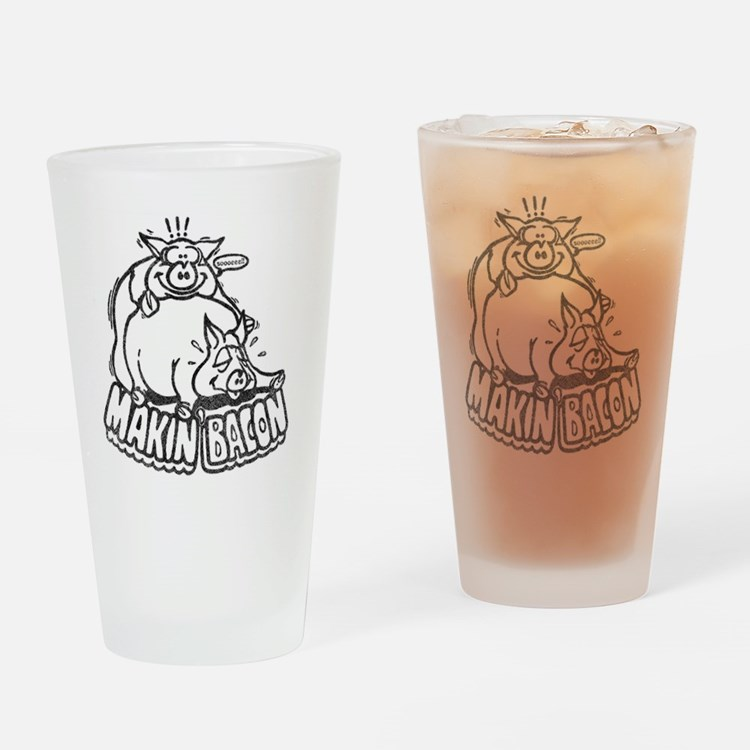 makinbaconwh Drinking Glass