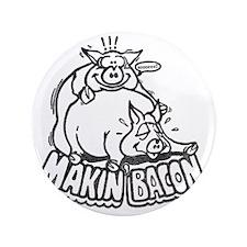 "makinbaconwh 3.5"" Button"