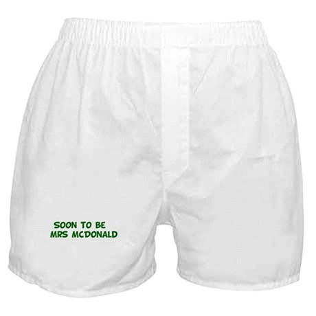 Soon to be Mrs McDonald Boxer Shorts