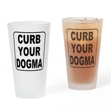Curb your Dogma Drinking Glass