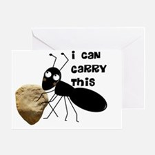 Ant I can carry this Greeting Card