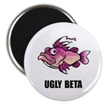 Ugly Beta Magnet