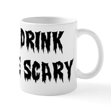 Be Scary W Mug