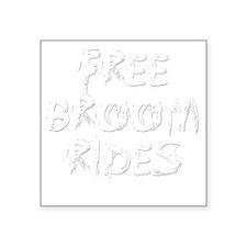 "Broom rides B Square Sticker 3"" x 3"""