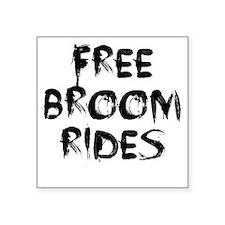 """Broom rides W Square Sticker 3"""" x 3"""""""
