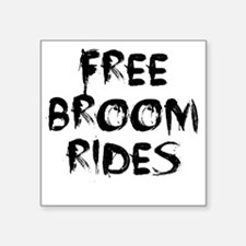 "Broom rides W Square Sticker 3"" x 3"""