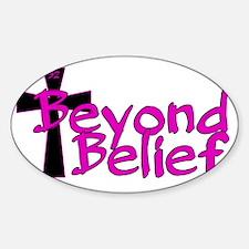 Beyond Belief - Style 4 Sticker (Oval)