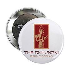 The Annunaki Are Coming Button