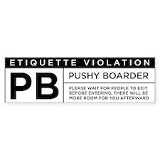 Pushy Boarder Bumper Bumper Sticker