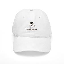 Bitches Love Me Baseball Cap