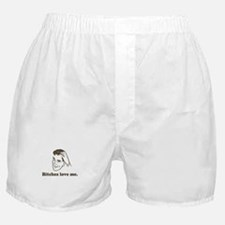 Bitches Love Me Boxer Shorts