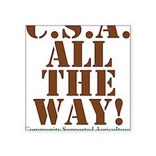 "CSA All The Way Square Sticker 3"" x 3"""