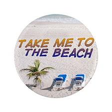 """Take Me To The Beach 3.5"""" Button"""