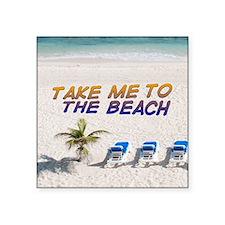 "Take Me To The Beach Square Sticker 3"" x 3"""