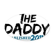 the daddy est 2011 Oval Car Magnet