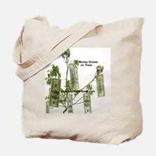 Money grows on trees Tote Bag
