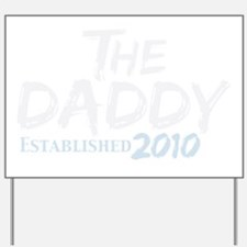 the daddy est 2010_dark Yard Sign
