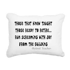 retired teacher run scre Rectangular Canvas Pillow