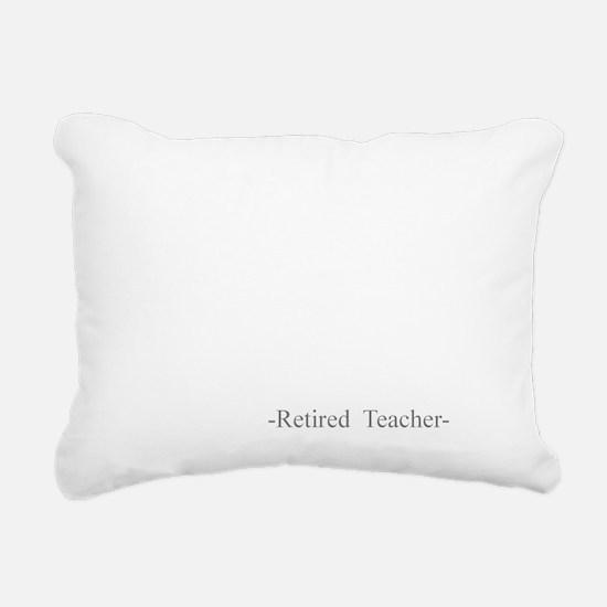 Retired Teacher Rectangular Canvas Pillow