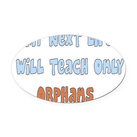 retired teacher ORPHANS Oval Car Magnet