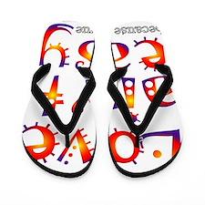 Love aint easy Flip Flops