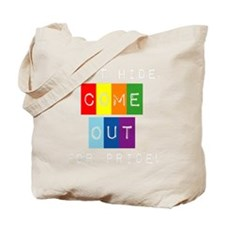 Dark-Dont-hide-come-out Tote Bag
