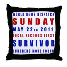 MAY 22nd 2011 doomsday survivor Throw Pillow