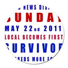 MAY 22nd 2011 doomsday survivor Round Car Magnet