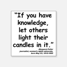 "Fuller Light Quote Square Sticker 3"" x 3"""
