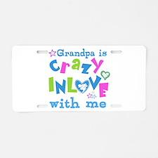 Grandpa Loves Me Aluminum License Plate
