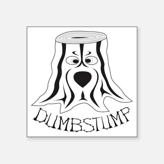 """dumbstump_shirt_black-b Square Sticker 3"""" x 3"""""""