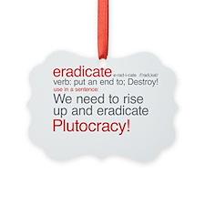 eradicate-plutocracy-2 Picture Ornament
